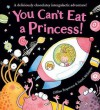 You Can't Eat A Princess! - Gillian Rogerson, Sarah McIntyre