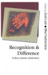 Recognition and Difference: Politics, Identity, Multiculture - Scott M Lash, Mike Featherstone