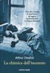 La Chimica Dell'incontro - Arthur Dreyfus, Francesco Bruno