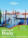 Lonely Planet Discover Italy (Travel Guide) - Lonely Planet, Alison Bing, Abigail Blasi, Cristian Bonetto, Duncan Garwood, Paula Hardy, Robert Landon, Virginia Maxwell, Brendan Sainsbury, Nicola Williams