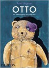 Otto: the Autobiography of a Teddy Bear - Tomi Ungerer
