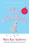 Blue Christmas - Mary Kay Andrews