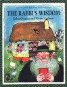 The Rabbi's Wisdom: A Jewish Folk Tale from Eastern Europe - Erica Gordon, Victor G. Ambrus