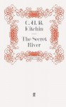 The Secret River - C.H.B. Kitchin