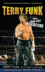 Terry Funk: More Than Just Hardcore - Terry Funk, Scott E. Williams, Mick Foley