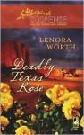 Deadly Texas Rose - Lenora Worth