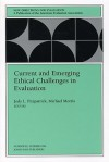Current and Emerging Ethical Challenges in Evaluation: New Directions for Evaluation, Number 82 - Jody L. Fitzpatrick, Michael Morris