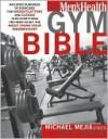 Men's Health Gym Bible - Michael Mejia, Myatt Murphy