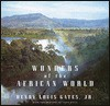 Wonders of the African World - Henry Louis Gates Jr.