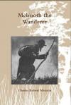 Melmoth the Wanderer (Annotated) - Charles Robert Maturin