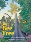 The Bee Tree - Stephen Buchmann, Diana Cohn, Paul Mirocha