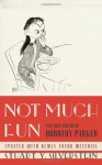 Not Much Fun: The Lost Poems of Dorothy Parker - Dorothy Parker, Stuart Y. Silverstein