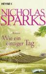 Wie ein einziger Tag: Roman - Nicholas Sparks, Bettina Runge