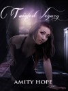 Tainted Legacy - Amity Hope