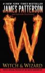 Witch & Wizard - Gabrielle Charbonnet, James Patterson