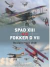 SPAD XIII vs. Fokker D VII: Western Front 1916-18 - Jon Guttman