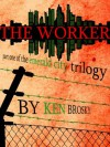 The Occupation of Emerald City: The Worker - Ken Brosky, Chris Smith