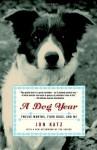 A Dog Year: Twelve Months, Four Dogs, and Me - Jon Katz