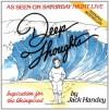 Deep Thoughts - Jack Handey