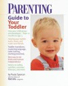 Parenting Guide to Your Toddler - Paula Spencer, Parenting Magazine