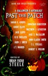 Past The Patch - Brian Fatah Steele, Jack Lloyd, Jack X. McCallum, H.H. Shullith, C.L. Stegall, John Claude Smith, J.T. Warren, John J. Smith, Sarah E. Adkins, Jonathan Dukestein, Court Ellyn, Matthew J. Leverton, Robert S. Wilson