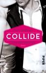 Collide - Unwiderstehlich: Roman (Collide-Serie) - Gail McHugh, Lene Kubis