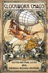 Clockwork Chaos - James Daniel Ross, Neal Levin, Danielle Ackley-McPhail
