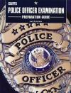 Police Officer Examination Preparation Guide - CliffsNotes