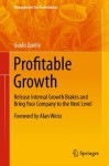 Profitable Growth: Release Internal Growth Brakes and Bring Your Company to the Next Level (Management for Professionals) - Guido Quelle, Alan Weiss