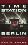 Time Station Berlin - David Evans