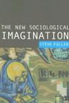 The New Sociological Imagination - Steve Fuller