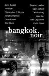 Bangkok Noir - Christopher G. Moore, Stephen Leather, Pico Iyer, Colin Cotterill, Collin Piprell, Eric Stone, Timothy Hallinan, Alex Kerr, Dean Barrett