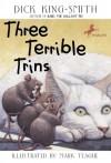 Three Terrible Trins - Dick King-Smith, Mark Teague