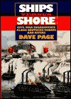 Ships Versus Shore: Civil War Engagements Along Southern Shores and Rivers - Dave Page