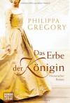 Das Erbe der Königin - Philippa Gregory