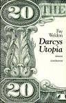 Darcys Utopia - Fay Weldon, Sigrid Ruschmeier