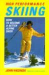 High Performance Skiing - John Yacenda