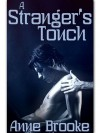 A Stranger's Touch - Anne Brooke