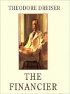 The Financier: Trilogy of Desire, Book 1 (MP3 Book) - Theodore Dreiser, Geoffrey Blaisdell