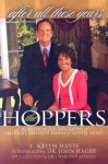 All These Years: The Authorized Biography Of The Hoppers - F. Keith Davis, John Hagee