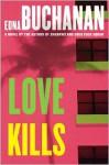 Love Kills - Edna Buchanan