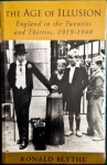 The Age of Illusion: England in the Twenties and Thirties, 1919-1940 - Ronald Blythe