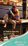 A Child To Care For (Medical Romance Large Print) - Dianne Drake