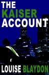 The Kaiser Account - Louise Blaydon