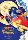Forty Bedtime Stories (Excellent for Bedtime & Young Readers) (Nightime & Dreams for Kids) - Agnes Rahoza, Tom Emusic, Stephen Potocki, Matthew Zamoyski, Arthur Friday, Jaroslaw Zukowski