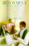 Men on Men 3: Best New Gay Fiction - George Stambolian, Various