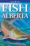 Fish of Alberta - Amanda Joynt, Michael G. Sullivan