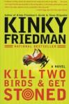 Kill Two Birds and Get Stoned - Kinky Friedman