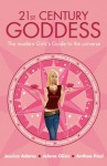 21st Century Goddess: The Modern Girl's Guide To The Universe - Jessica Adams