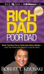 Rich Dad, Poor Dad: What the Rich Teach Their Kids about Money - That the Poor and Middle Class Do Not! - Robert T Kiyosaki, Tim Wheeler